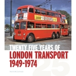 Twenty Five Years of London Transport 1949-1974