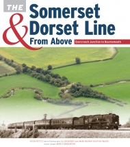 The S&D Line From Above: Evercreech Junction to Bournemouth