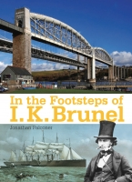 In The Footsteps of I.K. Brunel