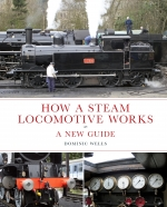 How A Steam Locomotive Works - A New Guide