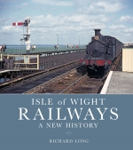 Isle of Wight Railways - A New History