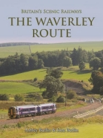 Britain's Scenic Railways: The Waverley Route