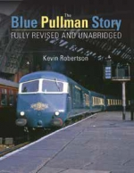 The Blue Pullman Story Revised and Expanded Edition