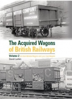 The Acquired Wagons of British Railways: Volume 2 All-Steel Open