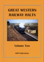 Great Western Railway Halts: Volume 2