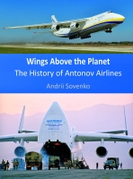 Wings above the Planet - The History of ANTONOV AIRLINES