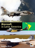British Combat Aircraft in Latin America