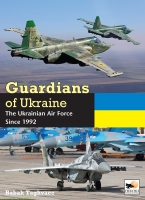 Guardians of Ukraine: The Ukrainian Air Force Since 1992