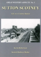 Sutton Scotney - Life at a Country Station