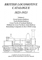 British Locomotive Catalogue 1825-1923 Volume 6