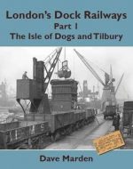 London's Dock Railways: Part 1