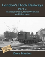 London's Dock Railways: Part 2