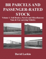 BR Parcels and Passenger-Rated Stock: Volume 1