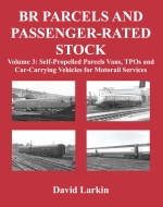 BR Parcels and Passenger-Rated Stock: Volume 3