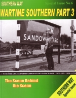 Southern Way Special Issue No. 6 'Wartime Southern Part 3'