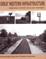 Great Western Infrastructure: 1922-1934 Stations Signalling Trac