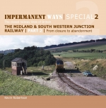 Impermanent Ways Special 2 The Midland South Western Junction Ra