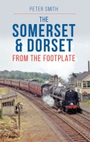 Somerset & Dorset from the Footplate