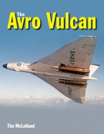 The Avro Vulcan, a Complete History: Revised Edition
