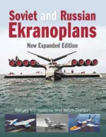 Soviet and Russian Ekranoplans New Expanded Edition