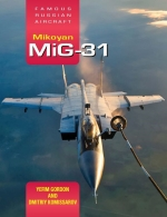 Famous Russian Aircraft:Mikoyan MiG-31 – Russia's Supreme Interc
