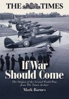 If War Should Come  The Origins of the Second World War from The