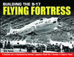 Building the B-17 Flying Fortress