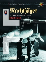 Nachtjäger: Luftwaffe Night Fighter Units 1939 – 45