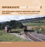 Impermanent Ways Special 2 Part 2 The Midland & SW Jct Ra