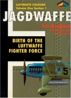 Jagdwaffe: Birth of the Luftwaffe Fighter Force Vol1, Part1
