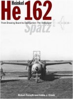 Heinkel He 162: From Drawing Board to Destruction - The Volkjage