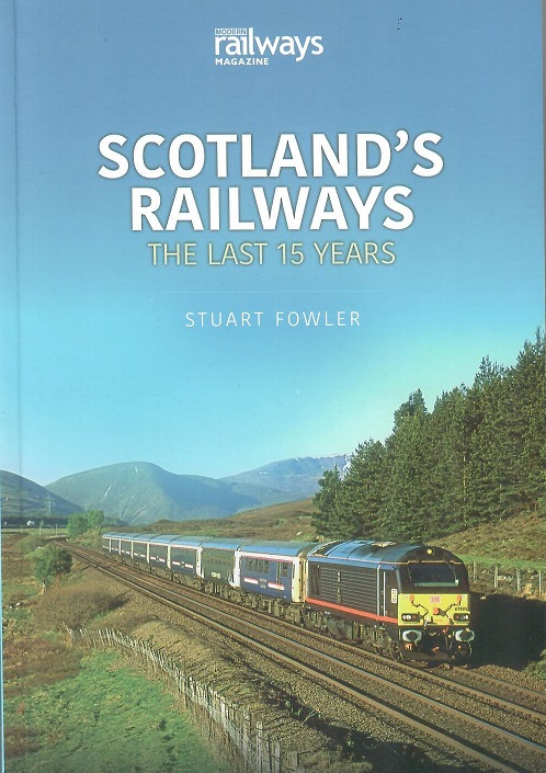 Scotlands Railways The Last 15 years