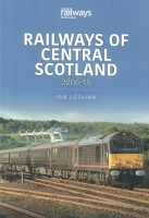 Railways of Central Scotland 2006-15